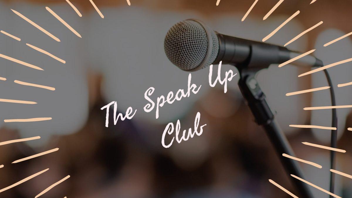 The Speak Up Club